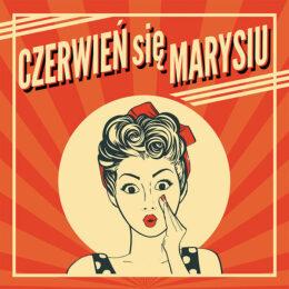 Czerwień się Marysiu