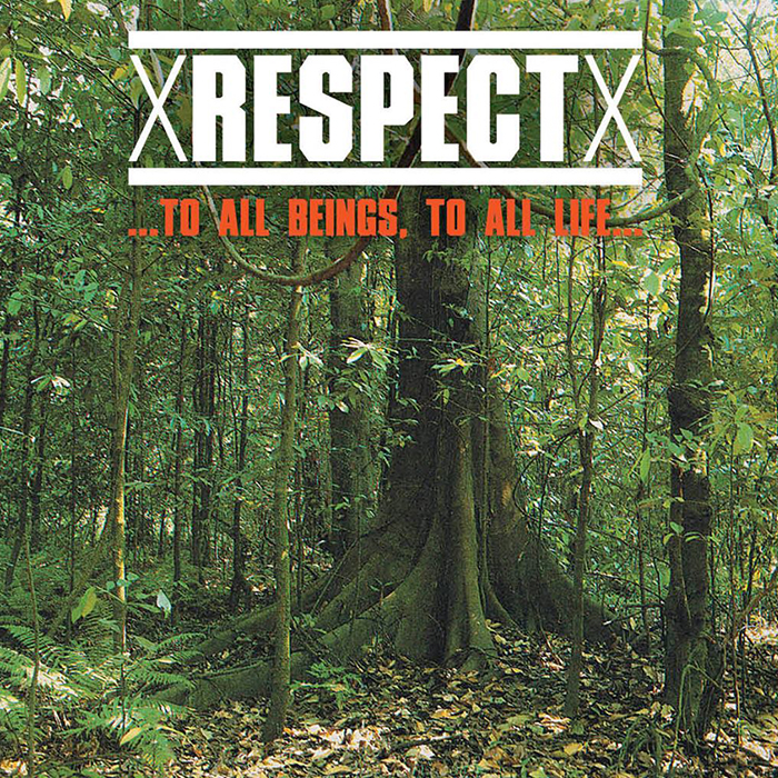 xRESPECTx - To all beings…to all life…